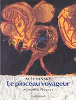 Alechinsky. Le Pinceau Voyageur.