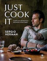 Just Cook It - Sergio Herman (ISBN 9789048840717)