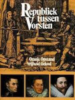 Republiek tussen vorsten - Willem Pieter Blockmans, Frouke Wieringa (ISBN 9789060112687)