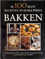 De 100 beste recepten uit de hele wereld - Bakken - Christian Teubner, Hélène Matze (ISBN 9789024359660)