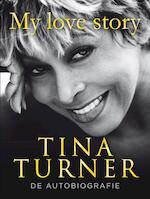 My love story - Tina Turner (ISBN 9789044977561)