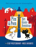 Pim & Pom. Het grote avontuur - Mies Bouhuys