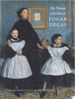 The Private Collection of Edgar Degas - Ann Dumas, Gary Tinterow, N.Y.) Metropolitan Museum Of Art (New York (ISBN 9780870997976)