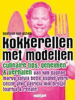 Kokkerellen met modellen - Bastiaan van Schaik (ISBN 9789049998370)