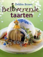 Betoverende taarten - Debbie Brown (ISBN 9789048304820)