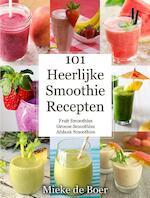 101 heerlijke smoothie recepten - Mieke de Boer (ISBN 9789492182067)