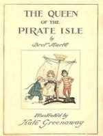 Queen of the Pirate Isle - Bret Harte, Kate [illustrations] Greenaway
