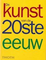 De kunst van de 20ste eeuw - Unknown (ISBN 9789068682168)