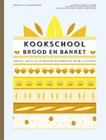 Kookschool brood en banket - Rodolphe Landemaine (ISBN 9789021565552)