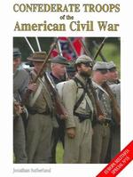 Confederate Troops of the American Civil War - Jonathan Sutherland (ISBN 9781861267689)