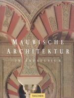 Maurische Architektur in Andalusien - Marianne Barrucand, Achim Bednorz (ISBN 9783822896037)