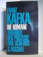 Die Romane - Franz Kafka