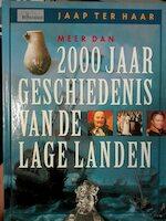 Meer dan 2000 jaar geschiedenis van de Lage Landen