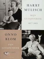 Mijn getijdenboek 1927-1951 ; Zijn getijdenboek 1952-2002 - Harry Mulisch ; O. Blom