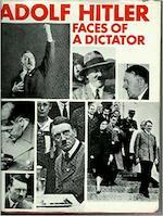 Adolf Hitler: faces of a dictator