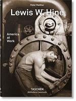 Lewis W. Hine - America at Work - Peter Walter (ISBN 9783836572347)