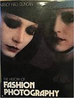 The history of fashion photography - Nancy Hall-Duncan (ISBN 0933516002)