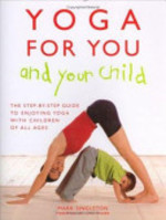 Yoga for You and Your Child - Mark Singleton (ISBN 9781904292937)