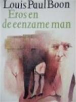 Eros en de eenzame man - Louis Paul Boon