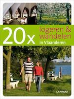 20 x logeren & wandelen in Vlaanderen - R. Declerck, Erwin de Decker (ISBN 9789020987928)