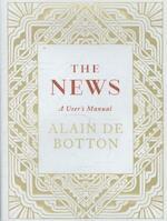 News: A User's Manual - Alain de Botton (ISBN 9780241146477)