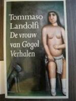 De vrouw van Gogol - Tommaso Landolfi, Italo Calvino, Karin van Ingen Schenau (ISBN 9789029527750)