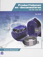 Producttekenen en -documenteren van 3D naar 2D - A. Breedveld (ISBN 9789039525647)