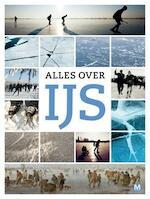 Alles over ijs - Baukje Brugman, Fred Geers, Jolien Langejan (ISBN 9789460680922)