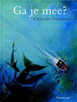 Ga je mee ? - Charlotte Dematons (ISBN 9789056372880)