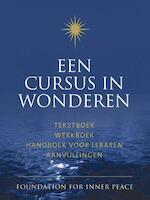 Een cursus in wonderen / deel tekstboek werkboek handboek voor leraren aanvullingen - Helen Schucman (ISBN 9789020209143)