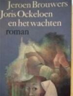 Joris Ockeloen en het wachten - Jeroen Brouwers (ISBN 9789029508179)