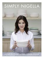 Simply Nigella - Licht en luxe – feel good food - Nigella Lawson (ISBN 9789045030777)