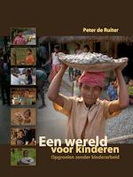 Een wereld voor kinderen - Peter de Ruiter (ISBN 9789491833298)