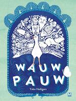 Wauw Pauw - Yoko Heiligers (ISBN 9789460688195)