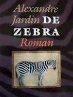 De zebra - Alexandre Jardin, Jelle Noorman (ISBN 9789029523394)