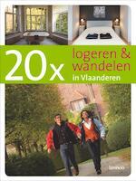 20 x logeren en wandelen in Vlaanderen - L. Vanneste, E. De Decker (ISBN 9789020969443)