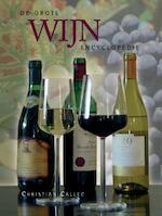 De grote wijn encyclopedie - Christian Callec (ISBN 9789036613408)