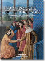 Mamerot. A Chronicle of the Crusades: the expeditions to Outremer - Sébastien Mamero, Thierry Delcourt, Danielle Quéruel (ISBN 9783836554459)