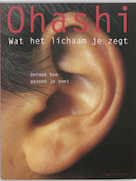 Wat het lichaam je zegt - Ohashi (ISBN 9789069636122)
