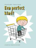 Een perfect kind? - Michaël Escoffier, Matthieu Maudet (ISBN 9789026144738)