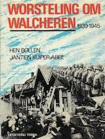Worsteling om Walcheren, 1939-1945