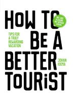 How to be a better tourist - Johan Idema (ISBN 9789063694937)