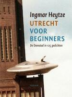 Utrecht voor beginners - Ingmar Heytze (ISBN 9789057591099)