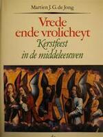 Vrede ende vrolicheyt - Martien J.G. de Jong (ISBN 9789068010237)