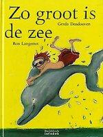 Zo groot is de zee - Gerda Dendooven, Ron Langenus (ISBN 9789065656513)