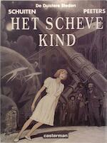 Het scheve kind - Schuiten, Peeters (ISBN 9030385839)