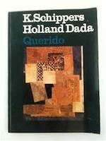Holland Dada - K. Schippers