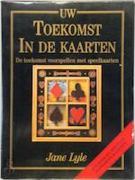 Uw toekomst in de kaarten - Jane Lyle, L.C. van Twisk, Joop van Hulzen, Studio Imago (ISBN 9789021593791)