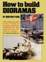How to Build Dioramas - Sheperd Paine (ISBN 9781853108396)
