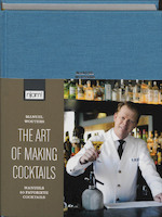 The art of making cocktails - Manuel Wouters (ISBN 9789059166943)